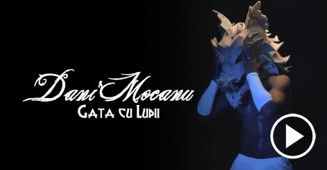 Dani Mocanu - Gata cu Lupii | Official Audio